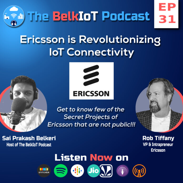 Ep #31 : The Secret Projects of Ericsson Revolutionizing IoT Connectivity unveiled | Ft. Rob Tiffany